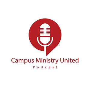campus ministry united podcast church of christ college ministry conference seminar